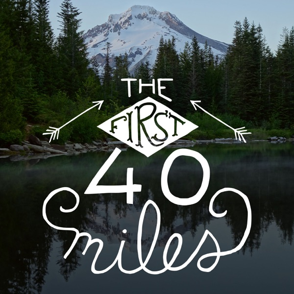List item The First 40 Miles: Hiking and Backpacking Podcast image