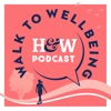 Walk To Wellbeing: The wellness and walking podcast by Health & Wellbeing artwork