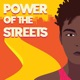 Power of the Streets