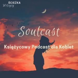 Soulcast. Księżycowy Podcast dla Kobiet