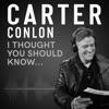 Carter Conlon | I Thought You Should Know... artwork