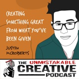 Justin McRoberts | Creating Something Great From What You've Been Given