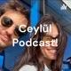 Ceylül Podcast!