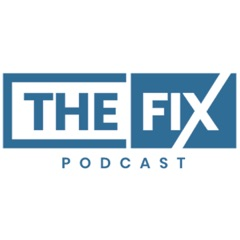 The Fix Podcast