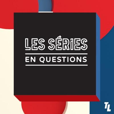 Les séries en questions
