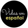 Vidas en español
