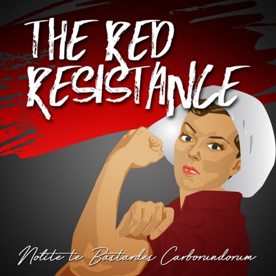 The Red Resistance: A Handmaid's Tale Podcast:Scarlett, Roxy, and Margery