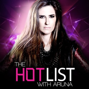 THE HOT LIST with ARUNA