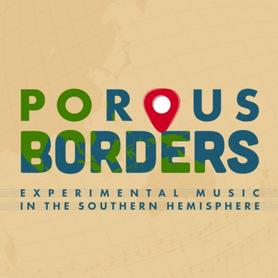 Porous Borders: Experimental Music in the Southern Hemisphere