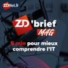 Le ZD'brief le MAG de ZDNet.fr