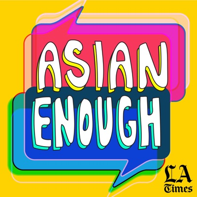 Asian Enough:Los Angeles Times