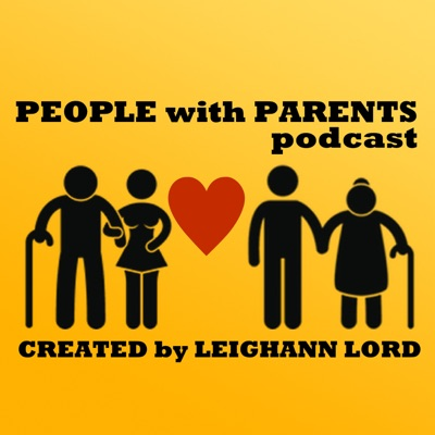 People with Parents Podcast:Leighann Lord