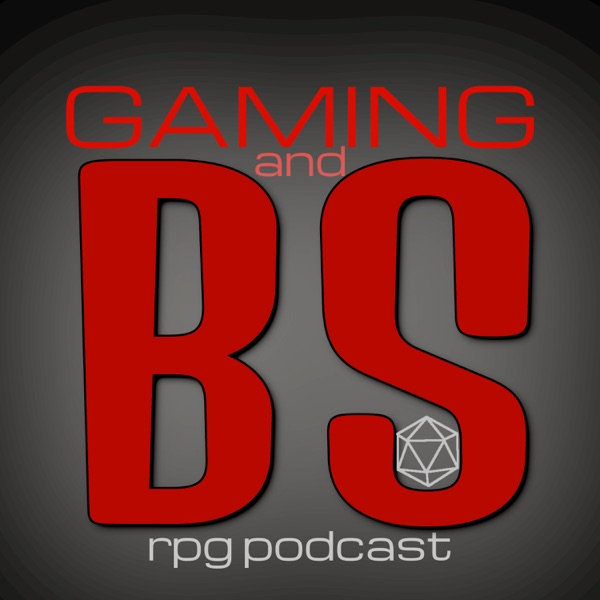 Gaming and BS RPG Podcast Artwork