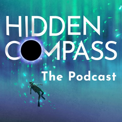 Hidden Compass, The Podcast
