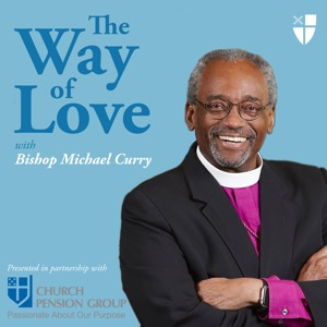 The Way of Love with Bishop Michael Curry