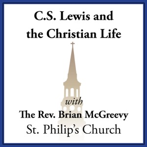 C. S. Lewis and the Christian Life