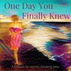 One Day You Finally Knew: For Folx Breaking Away  artwork