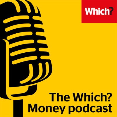 The Which? Money Podcast:Which?