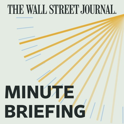 WSJ Minute Briefing:The Wall Street Journal