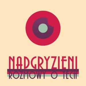Nadgryzieni - Rozmowy o Tech
