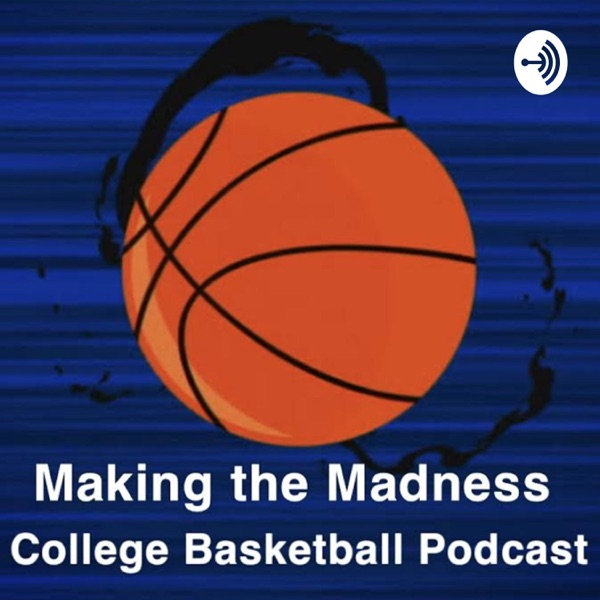 Making the Madness College Basketball Podcast Artwork