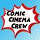 Comic Cinema Crew