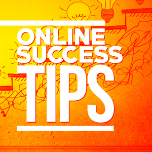 Online success Tips