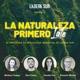 Podcast Ladera Sur - La Naturaleza Primero