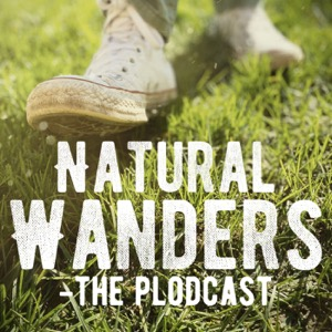Natural Wanders - The Plodcast.