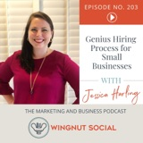 Jessica Harling's Genius Hiring Process for Small Businesses - Episode 203