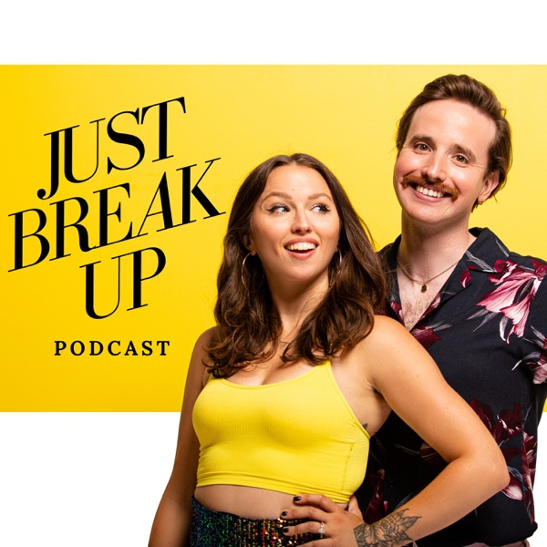 Just Break Up Podcast image