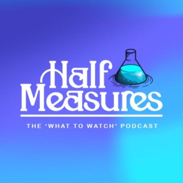 Half Measures Podcast Artwork