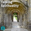 Talking Spirituality - A Glastonbury Abbey Podcast artwork