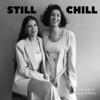 The Still Chill Podcast