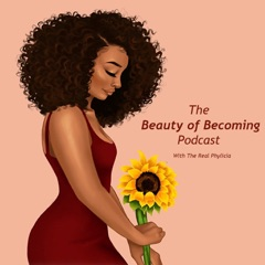 The Beauty of Becoming Podcast