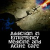 Addiction in Emergency Medicine and Acute Care artwork