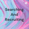 Searching And Recruiting artwork