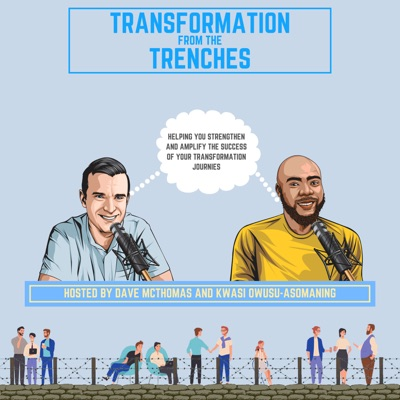 Transformation From The Trenches