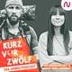 KurzVorZwölf – der Umweltpodcast mit Louisa Dellert und Robert Marc Lehmann