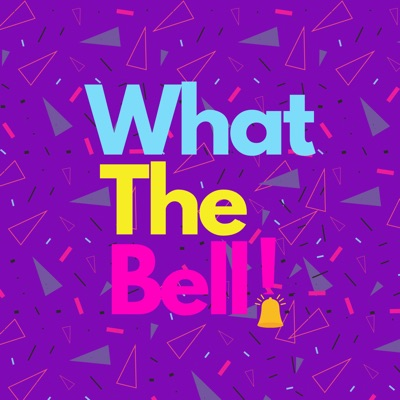 What The Bell:sisstopmedia