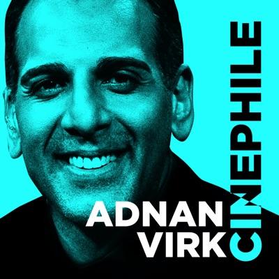 Cinephile with Adnan Virk:Cadence13