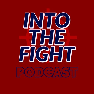 Into The Fight Podcast