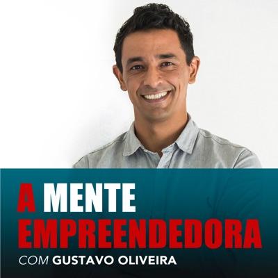 A Mente Empreendedora:Gustavo Oliveira
