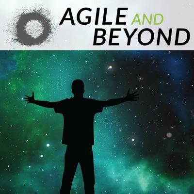Agile and Beyond