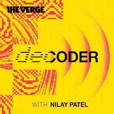 Decoder with Nilay Patel:The Verge