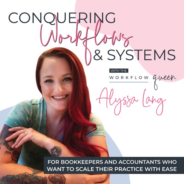 Conquering Workflows & Systems For Bookkeepers & Accountants | with Alyssa Lang (Workflow Queen) Artwork