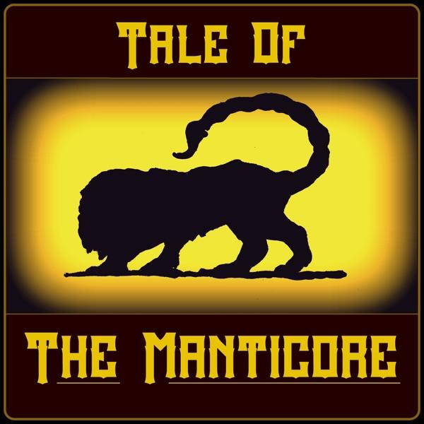 Tale of The Manticore, a Dark Fantasy Dungeons & Dragons Audiodrama Artwork