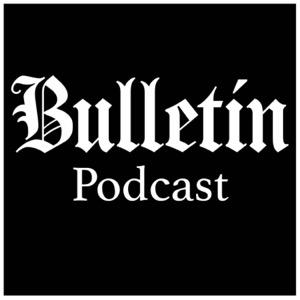 Bulletin podcast