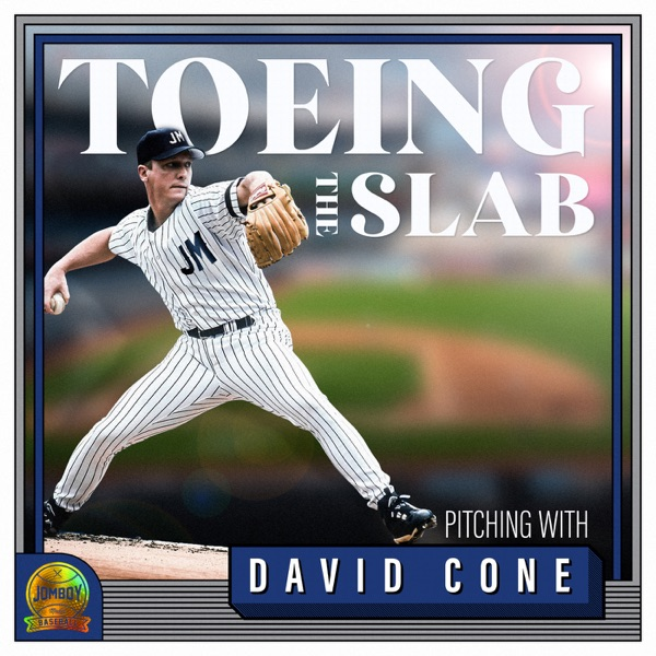 Toeing The Slab with David Cone