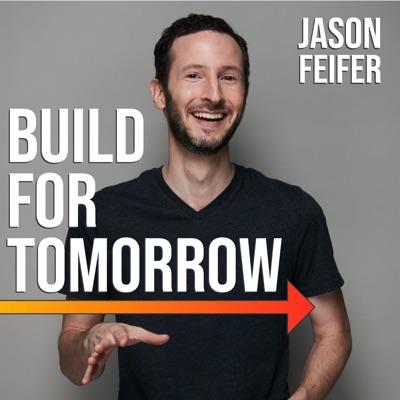 Build For Tomorrow:Jason Feifer